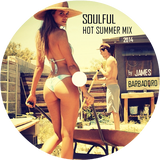 SOULFUL HOT SUMMER MIX 2014 | by JAMES BARBADORO
