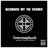 RECORDING OFF THE SQUIRES: Grammaphunk  (ROTS002)