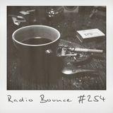 Radio Bounce #254 (w/ Dissythekid, Telepopmusik, Phife Dawg, Ego Ella May ..)