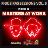 FIGUEIRAS SESSIONS VOL. 5 (MASTERS AT WORK TRIBUTE)