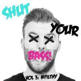 SHUT YOUR BASS VOL. 3
