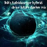SHIK'S Kaleidoscope Hybrid drive Future darker mix