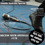 RECESS with SPINELLI #178, Sounds Australia Special (Delta Riggs, MKO, Sampology, Little May)