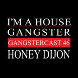 HONEY DIJON | GANGSTERCAST 46