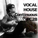 VOCAL HOUSE Continuous Mix PC28 feat.Tony Moran (DEMO3)