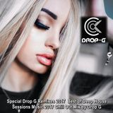 Special Drop G Remixes 2017 ♦ Best of Deep House Sessions Music 2017 Chill Out Mix ♦ by Drop G