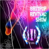 Britpop Revival Show #186 1st February 2017