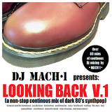 DJ MACH 1 presents: LOOKING BACK V.1 (80min. continous mix of dark 80's synthpop)