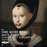 One More Tune #57 - Pushy! Guest Mix - RINSE FR - (27.11.16)