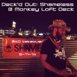 Deck'd Out (Shameless) @ Monkey Loft 9-11-14