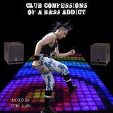 Don Juan - club confessions of a bass addict pt.1