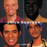 Chico Buarque - As Cidades (1999)