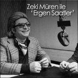Zeki Muren ile 'Ergen Saatler'