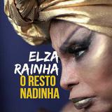Escuta Essa 81 - Elza Rainha O Resto Nadinha