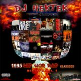 DJ Hektek - 1995 Hip Hop, Rap Classics Mixtape Vol. 1