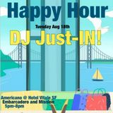 DJ Just-IN Live from Americano, Hotel Vitale SF August 2015