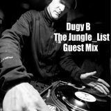Dugy B - Exclusive Guest Mix for The Jungle_List