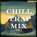 Chill Trap Mix Vol. 1
