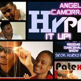 ANGEL CAMORRA'S HYPE IT UP REGGAE AND DANCEHALL SHOW 28th JULY 2013
