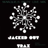 Jacked Out Trax Radio Mix 2018 - UK - Marques Skot Live