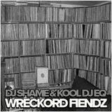 DJ SHAME & KOOL DJ EQ - WRECKORD FIENDZ (1994)