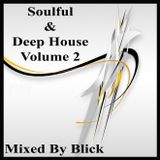 Soulful & Deep House Volume 2 - Mixed By Blick