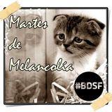 BDSF (22-01-13) último Martes de Melancolía