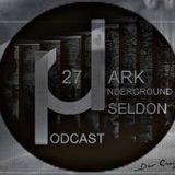 Dark Underground Podcast 027 - Seldon
