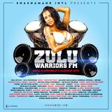 Zulu Warriors Fm - Soca & AfroBeat Madness 2k15-