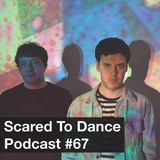 Scared To Dance Podcast #67
