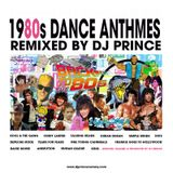 1980s Dance Anthems Re-Mixed by DJ Prince