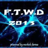 Trance Fusion F.T.W.D 2013 (Chapter 19)