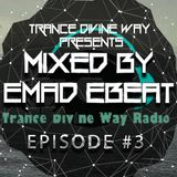Trance Divine Way - Mix by Emad EBEAT [ Part 1National Producer]