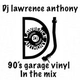 dj lawrence anthony 90's garage vinyl in the mix 427