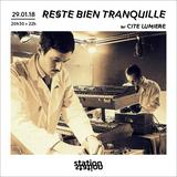 Reste Bien Tranquille #8 w/ Cité Lumière