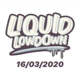 Liquid Lowdown 16-03-2020 on New Zealand's Base 107.3