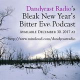 Dandycast Radio's Bleak New Year's Bitter Eve 2017