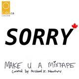 MAKE U A MIXTAPE - SORRY
