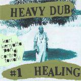 Heavy Dub #1 Healing