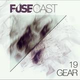 Fusecast #19 - GEAR (Frenzy)