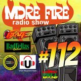 More Fire Radio Show #112 Week of August 8th 2016 with Crossfire from Unity Sound