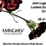 John Legend ft Luciana Zogbi ft DJ PP - All of me (Manchev Remake Simone Vitullo Remix)
