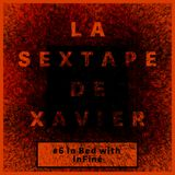 La Sextape de Xavier #6 : In Bed with InFiné Music