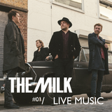 The Milk, Podcast 01 - Live Music