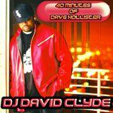 40 MINUTES OF DAVE HOLLISTER SELECTA  DJ DAVID CLYDE