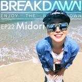 BREAKDAWN EP-22 DJ MIDORI (151127 The Vessel SET)