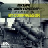 UM MIXTAPE OCTOBER-NOVEMBER 2O16 BY: COMPRESSOR