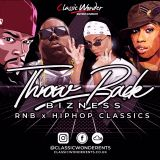 THROWBACK BIZNESS - RNB x HIPHOP CLASSICS