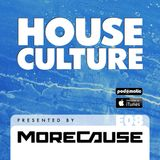 House Culture Presented by MoreCause E08
