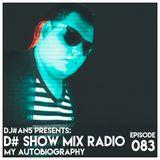 D# Show Mix Radio # 83 (By Dj#an5) (Autobiography)